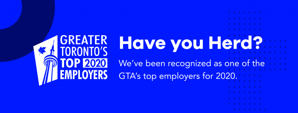 Banner image. Left: GTA Top 2020 Employers logo. Right: Have you Herd? We've been recognized as one of the GTA's top employers for 2020.